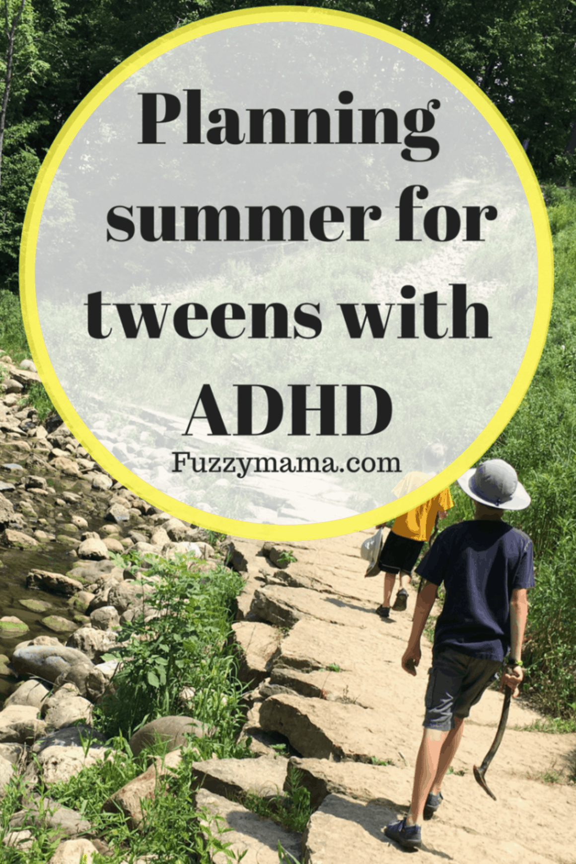 Planning summer for tweens with ADHD
