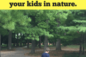 Connecting with Kids Part 2: The magic of Nature