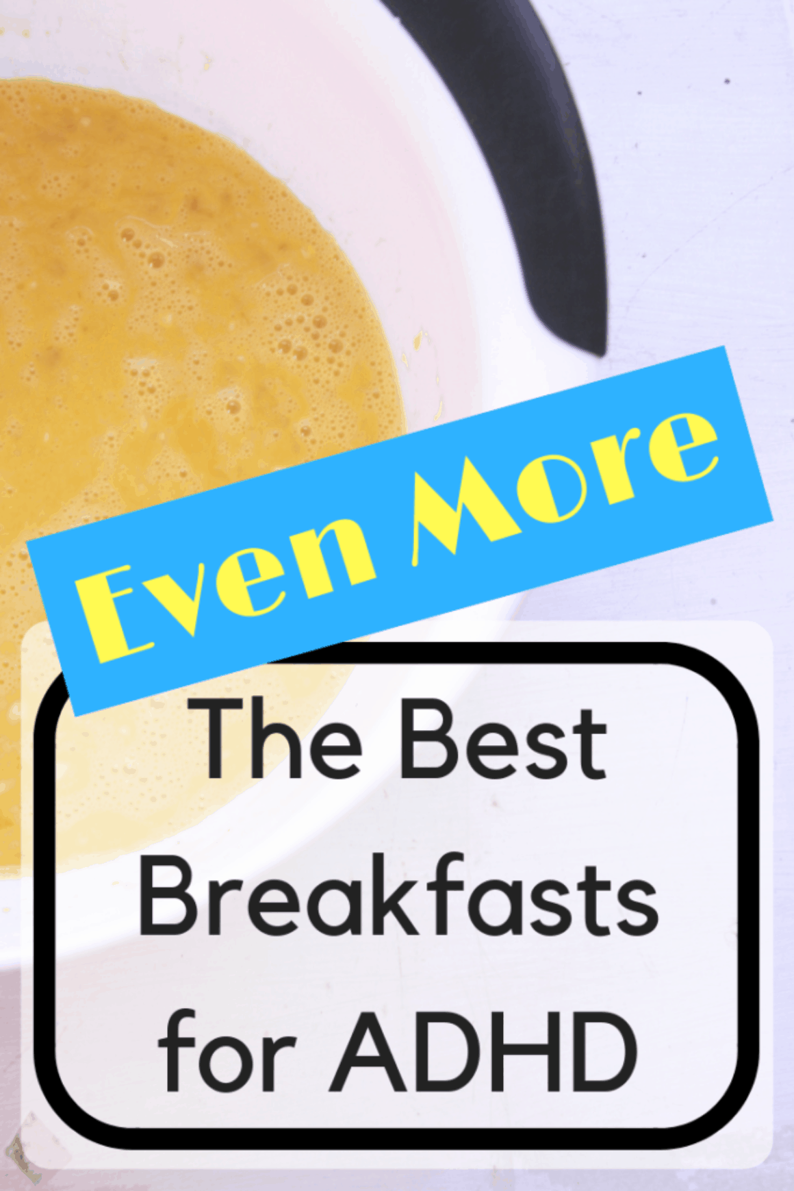More Best Breakfasts for ADHD